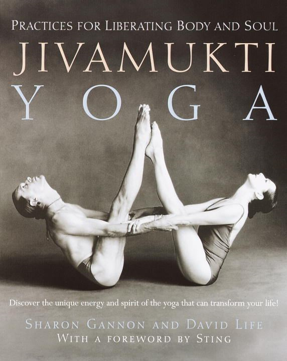 Jivamukti Yoga By: David Life,Sharon Gannon