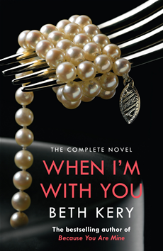 When I'm With You Complete Novel Because You Are Mine Series #2