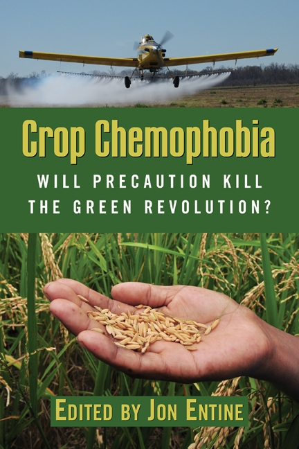 Crop Chemophobia By: Alexander Rincus,Claude Barfield,Doug Nelson,Euros Jones,Jeanette Wilson,Mark Whalon,Richard Tren