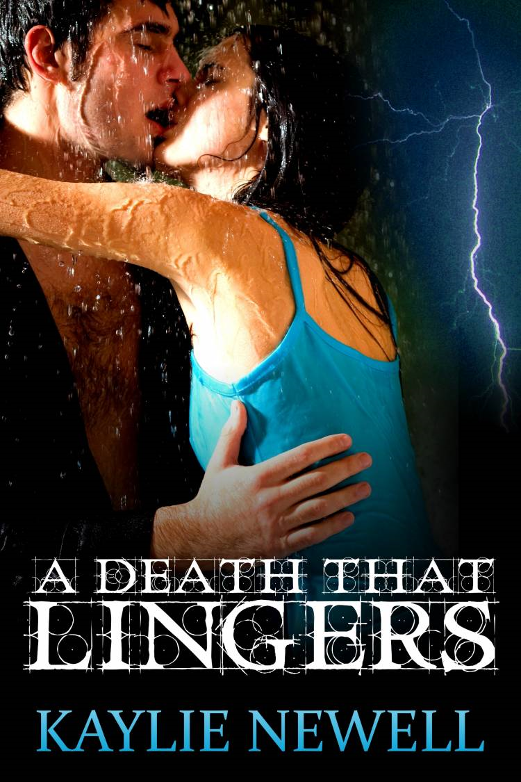 A Death That Lingers By: Kaylie Newell