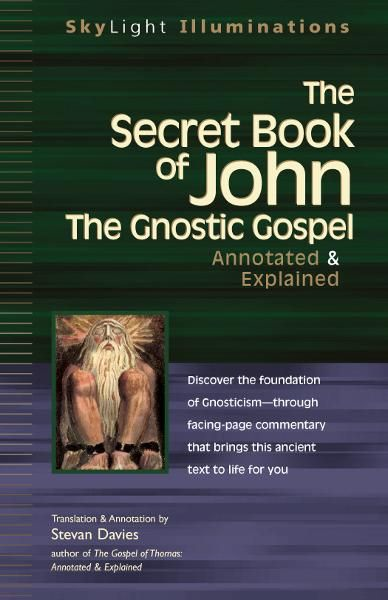 The Secret Book of John: The Gnostic Gospel-Annotated & Explained  By: Stevan Davies