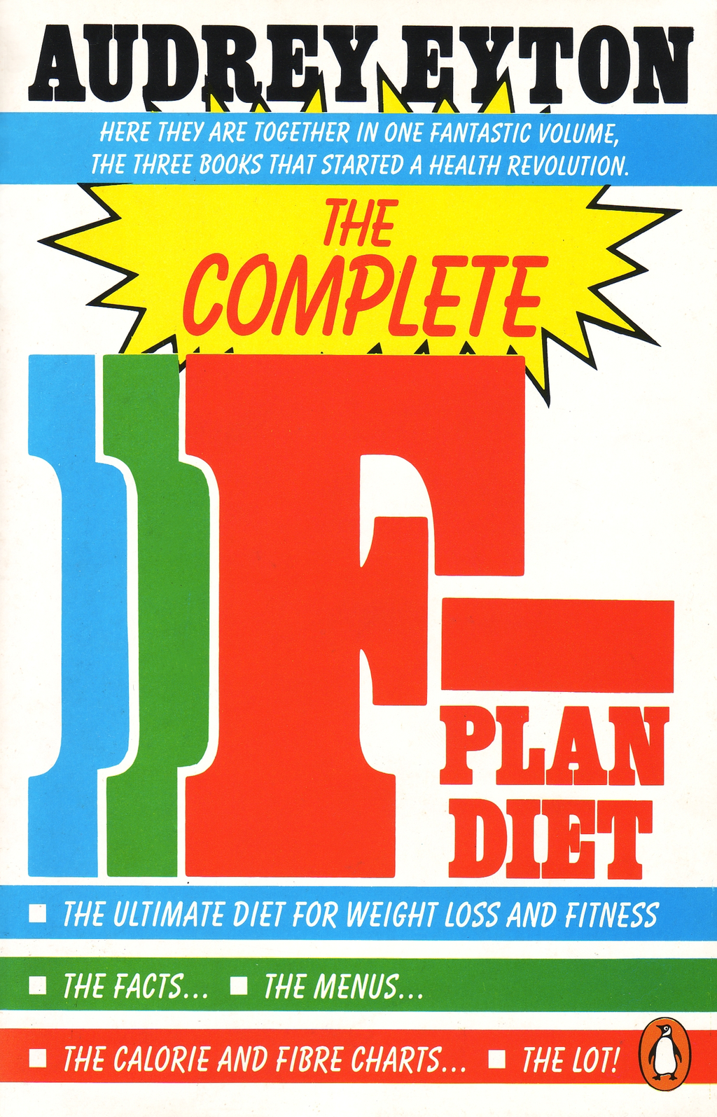 The Complete F-Plan Diet The F-Plan,  The F-Plan Calorie and Fibre Chart,  F-Plus