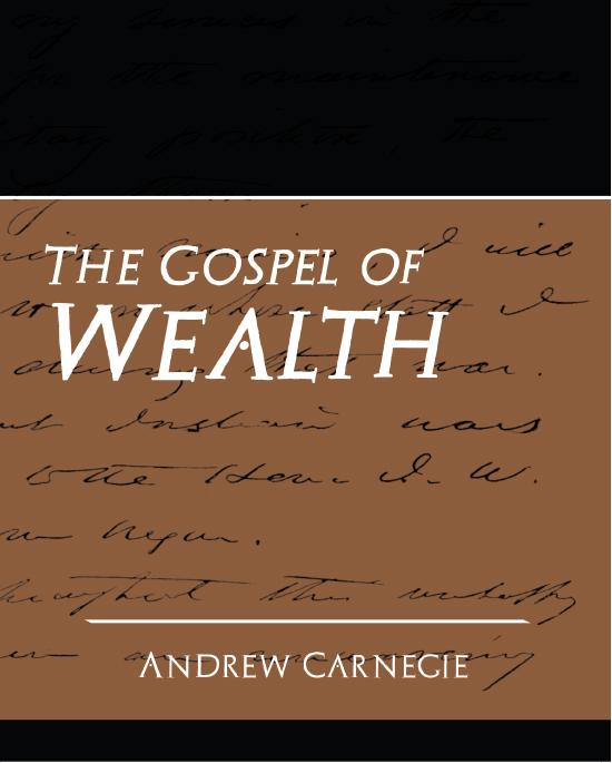 persuasive carnegie the gospel of wealth