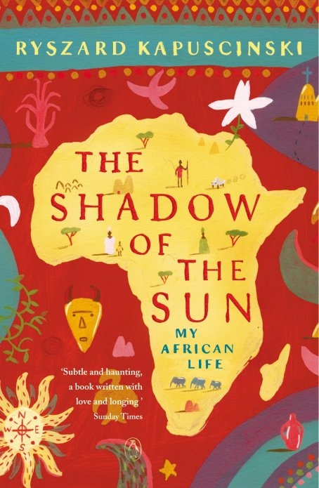 The Shadow of the Sun My African Life