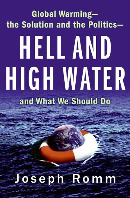 Hell and High Water By: Joe Romm