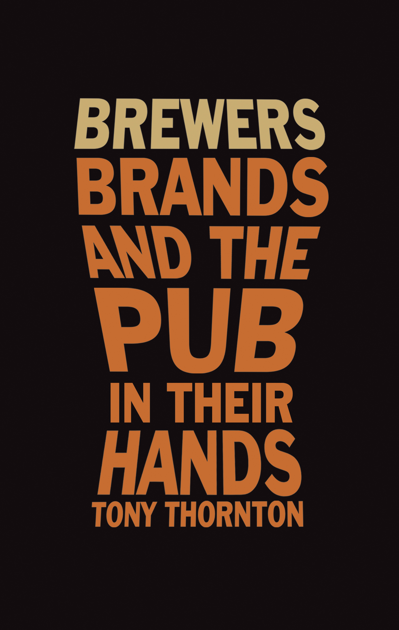 Brewers,  Brands and the pub in their hands
