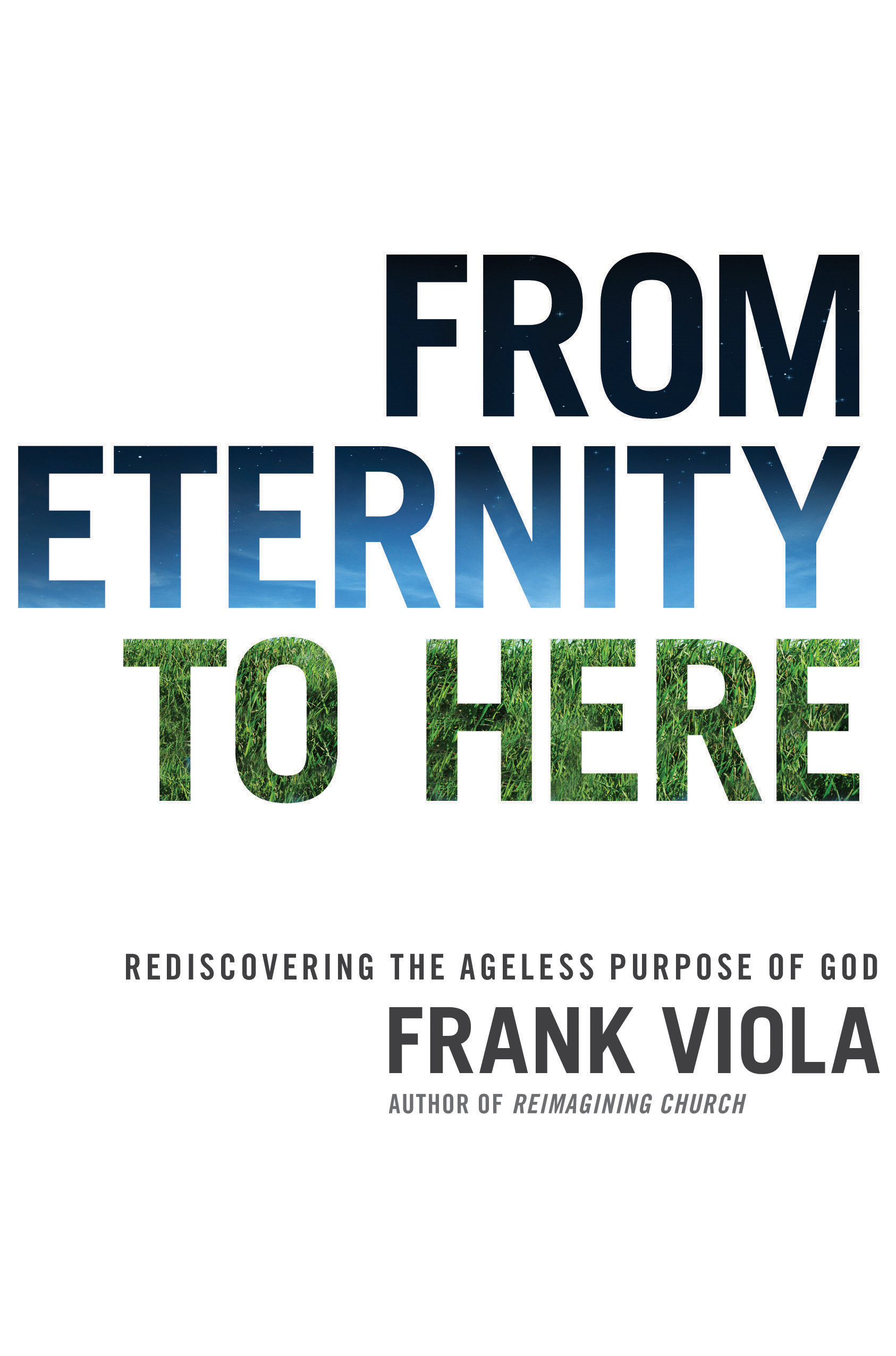 From Eternity to Here By: Frank Viola