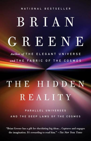 The Hidden Reality By: Brian Greene