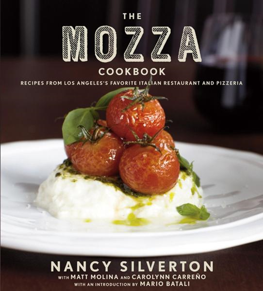 The Mozza Cookbook By: Carolynn Carreno,Matt Molina,Nancy Silverton