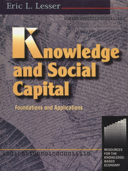 Knowledge and Social Capital By: Eric Lesser