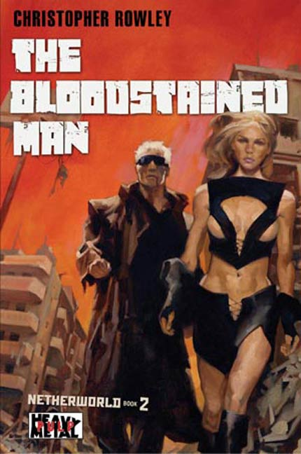 Heavy Metal Pulp: The Bloodstained Man By: Christopher Rowley