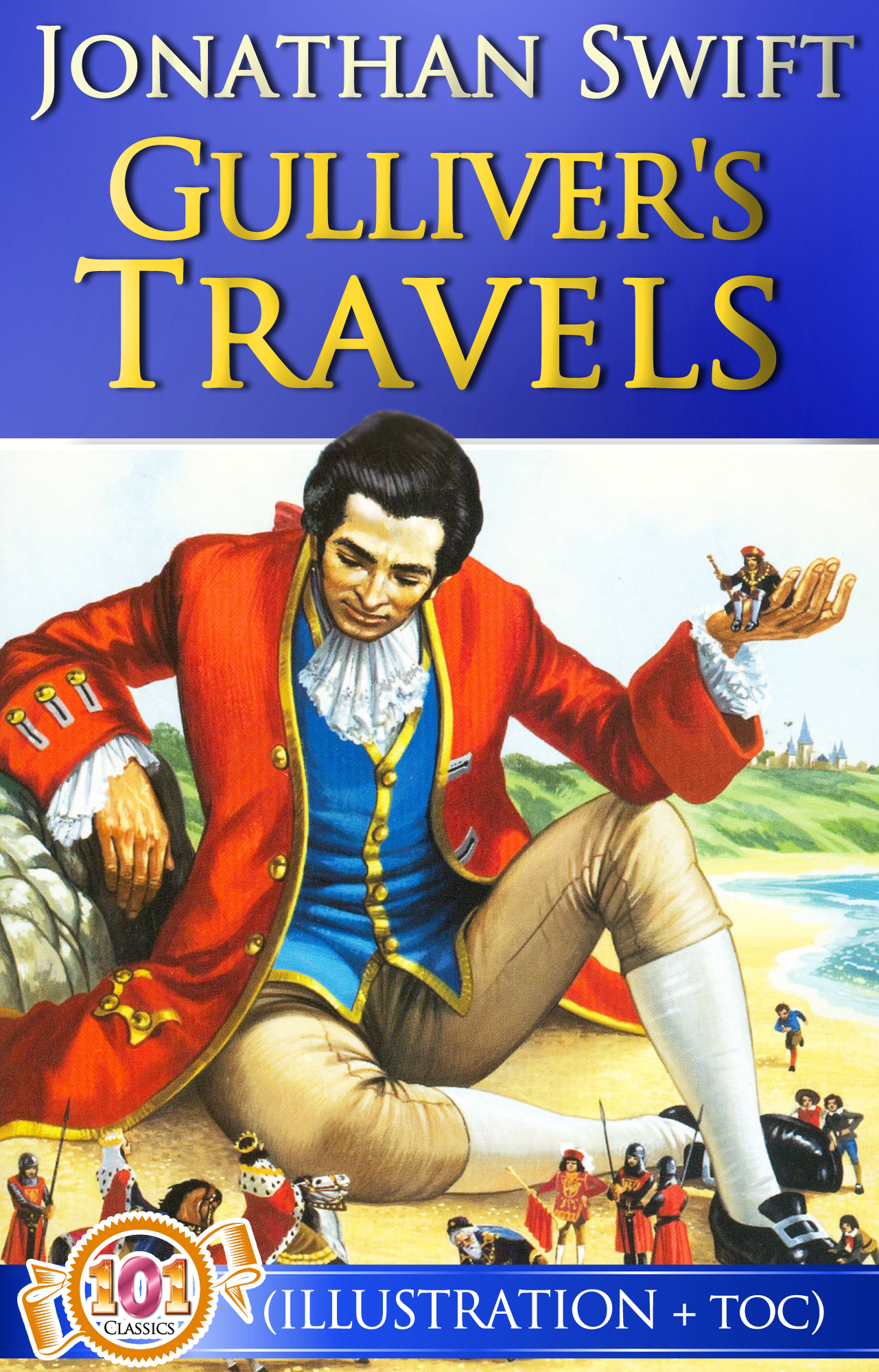 Jonathan Swift - Gulliver' s Travels (Classics) (Illustrations + Active Table of Contents)