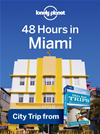 Lonely Planet 48 Hours In Miami: