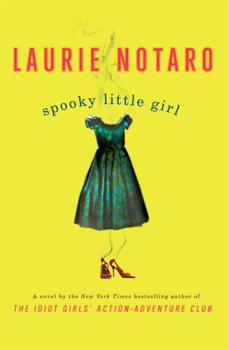 Spooky Little Girl By: Laurie Notaro