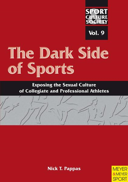 Dark Side of Sports By: Nick T Pappas