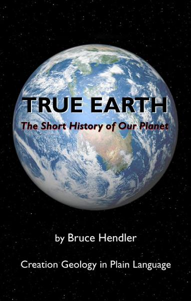 True Earth: The Short History of Our Planet   Part 1 By: Bruce Hendler