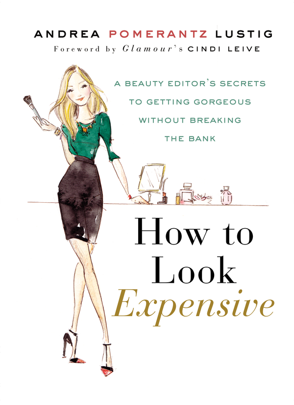 How to Look Expensive By: Andrea Pomerantz Lustig
