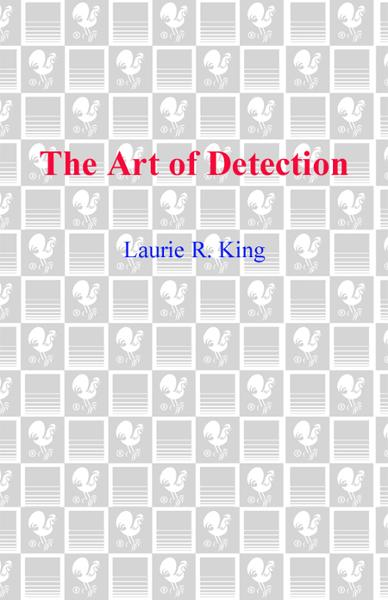 The Art of Detection By: Laurie R. King