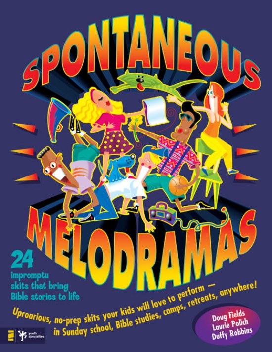 Spontaneous Melodramas By: Doug   Fields,Duffy   Robbins,Laurie   Polich