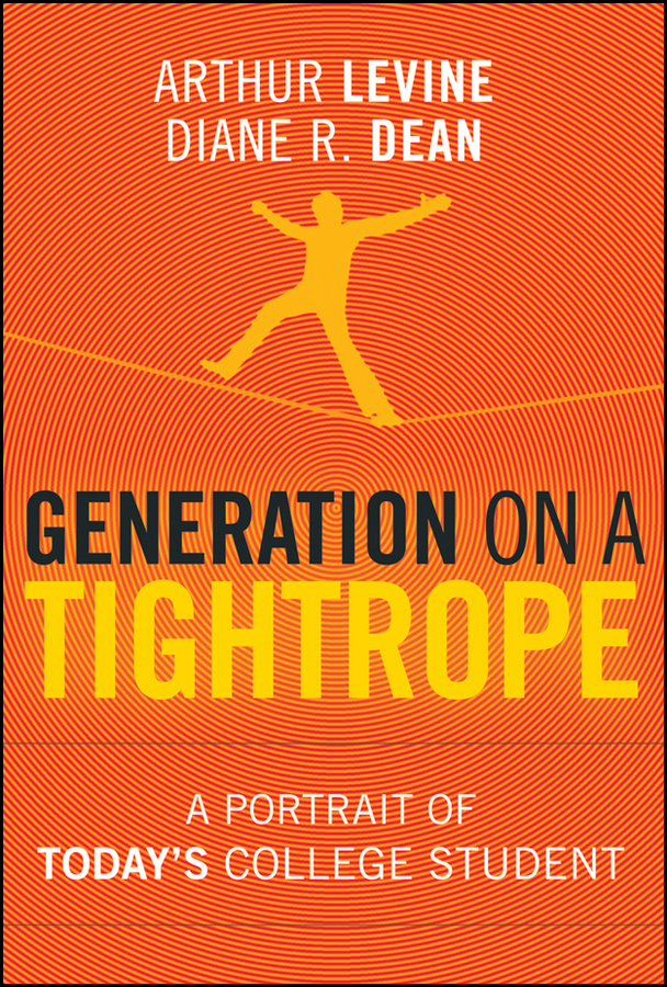 Generation on a Tightrope By: Arthur Levine,Diane R. Dean