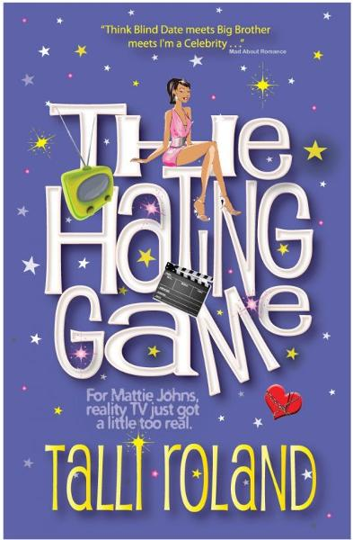 The Hating Game By: Talli Roland