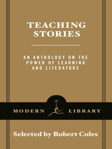 Teaching Stories By: Robert Coles