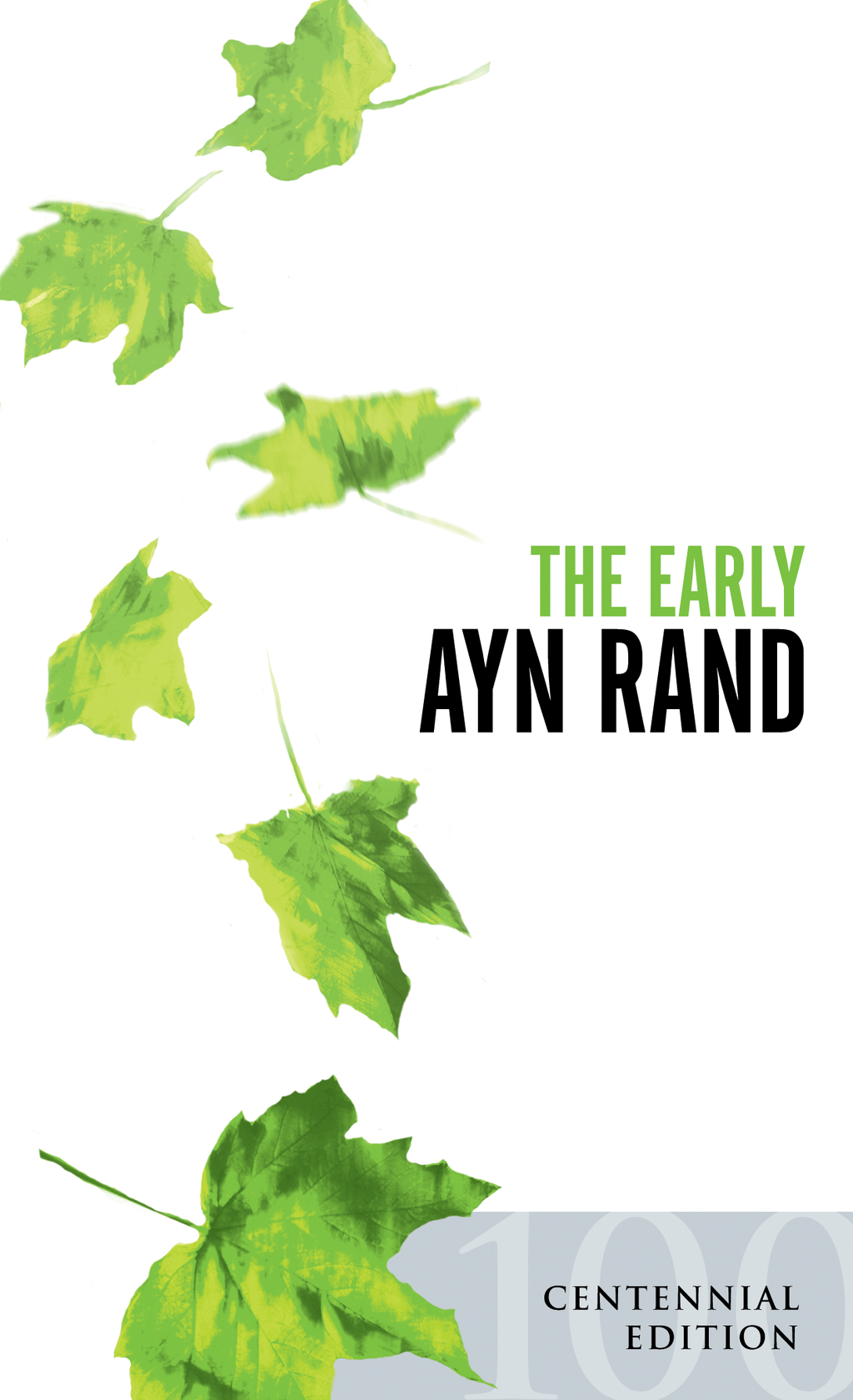 The Early Ayn Rand By: Ayn Rand