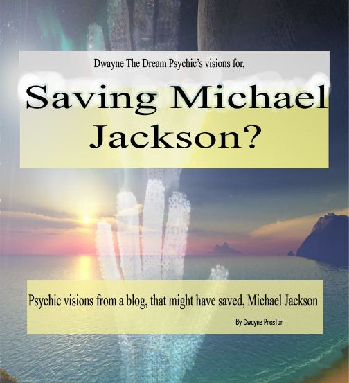 Saving Michael Jackson By: Dwayne Preston,D M,D 5x