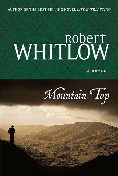 Mountain Top By: Robert Whitlow