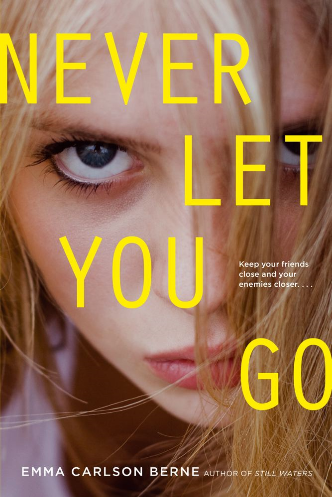 Never Let You Go By: Emma Carlson Berne