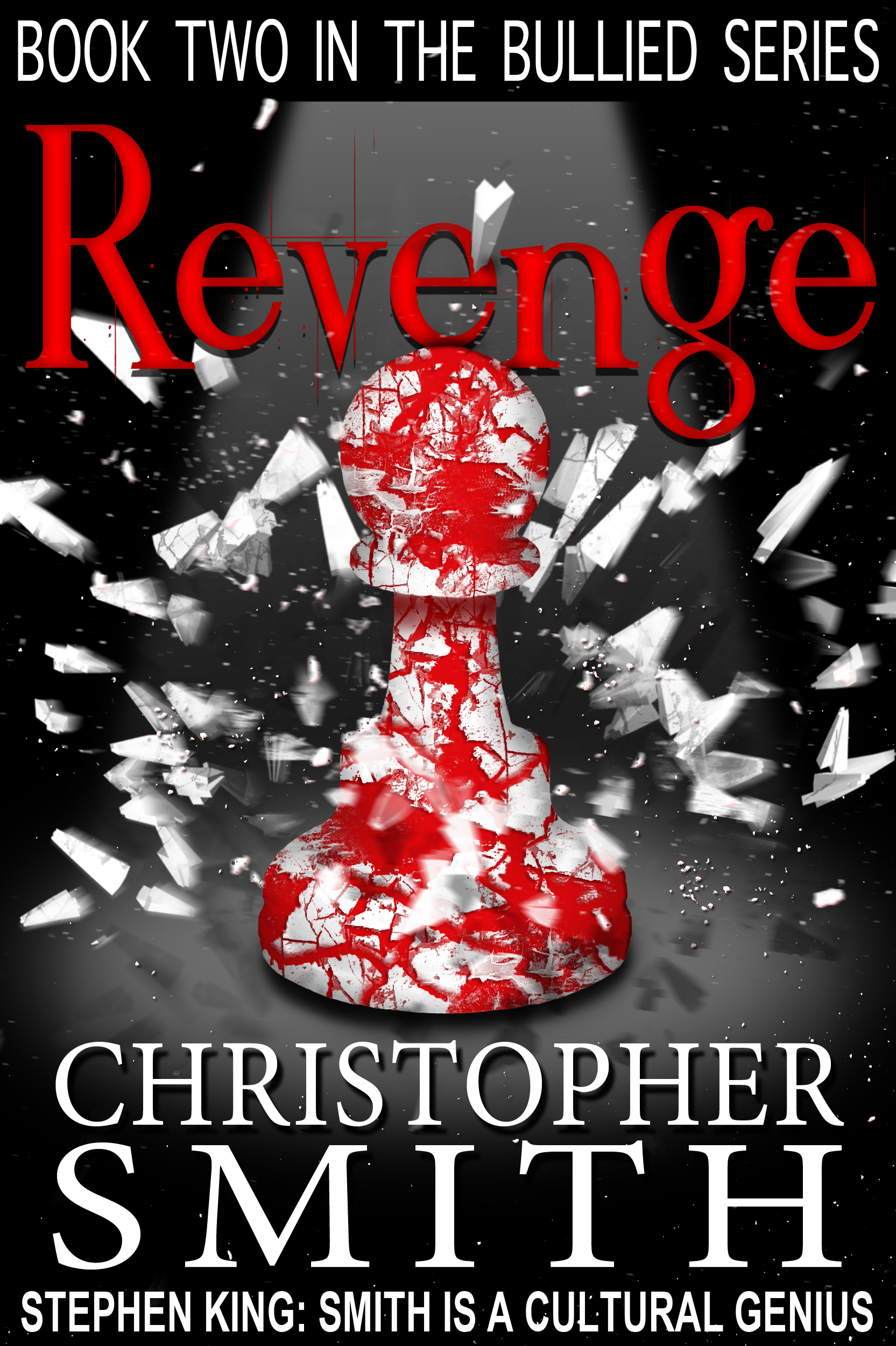 Revenge: (Book Two in the Bullied Series) By: Christopher Smith