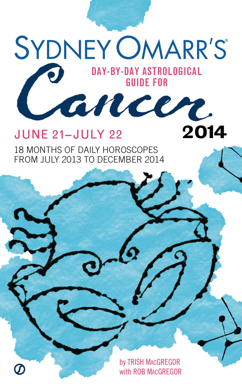 Sydney Omarr's Day-By-Day Astrological Guide for the Year 2014: Cancer