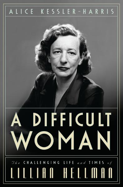 A Difficult Woman By: Alice Kessler-Harris
