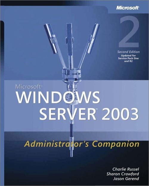 Microsoft® Windows Server™ 2003 Administrator's Companion By: Charlie Russel,Jason Gerend,Sharon Crawford