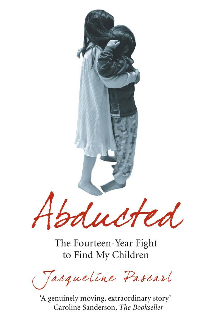 Abducted The Fourteen-Year Fight to Find My Children