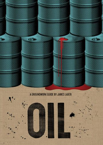 Oil: A Groundwork Guide By: James Laxer,Jane Springer