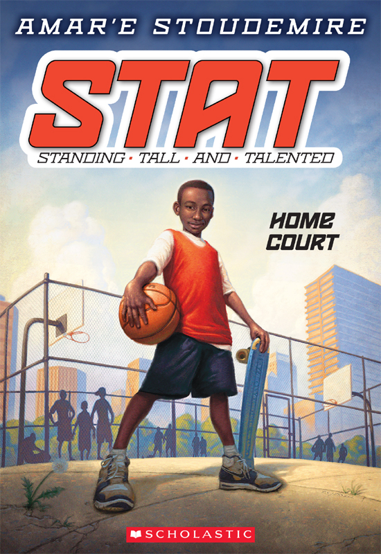 STAT: Standing Tall and Talented #1: Home Court By: Amar'e Stoudemire,Tim Jessell