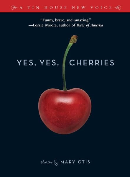 Yes, Yes, Cherries: Stories