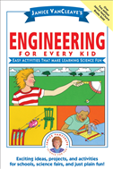 Janice Vancleave's Engineering For Every Kid: