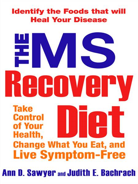 The MS Recovery Diet By: Ann Sawyer,Judith Bachrach