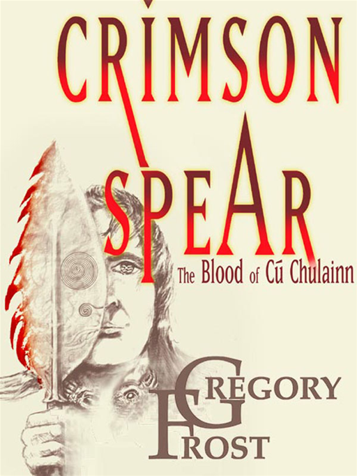Crimson Spear By: Gregory Frost