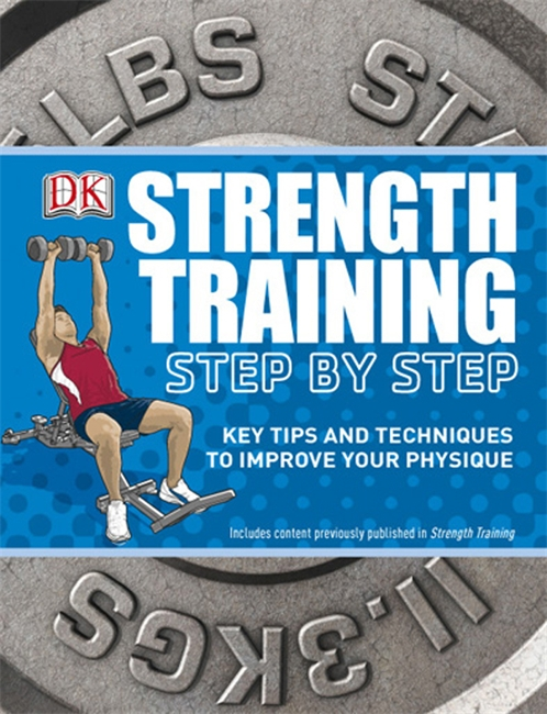 Strength Training Step by Step By: DK Publishing