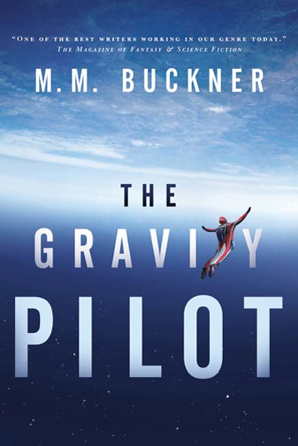 The Gravity Pilot By: M.M. Buckner