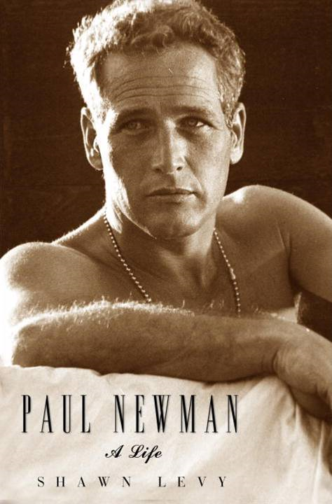Paul Newman By: Shawn Levy