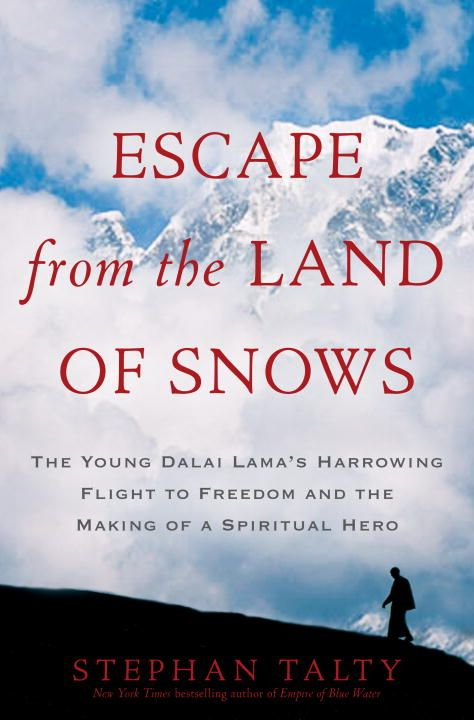 Escape from the Land of Snows By: Stephan Talty