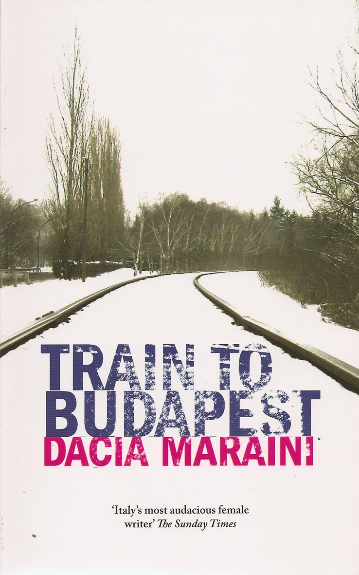Train to Budapest By: Dacia Maraini
