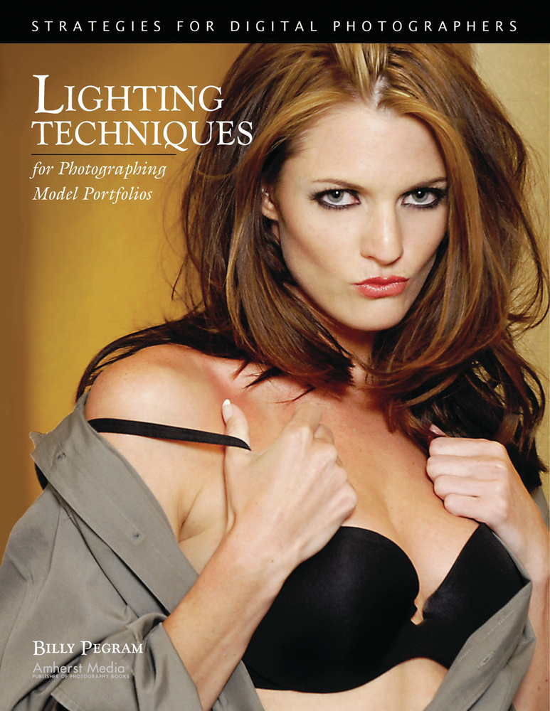 Lighting Techniques for Photographing Model Portfolios By: Billy Pegram