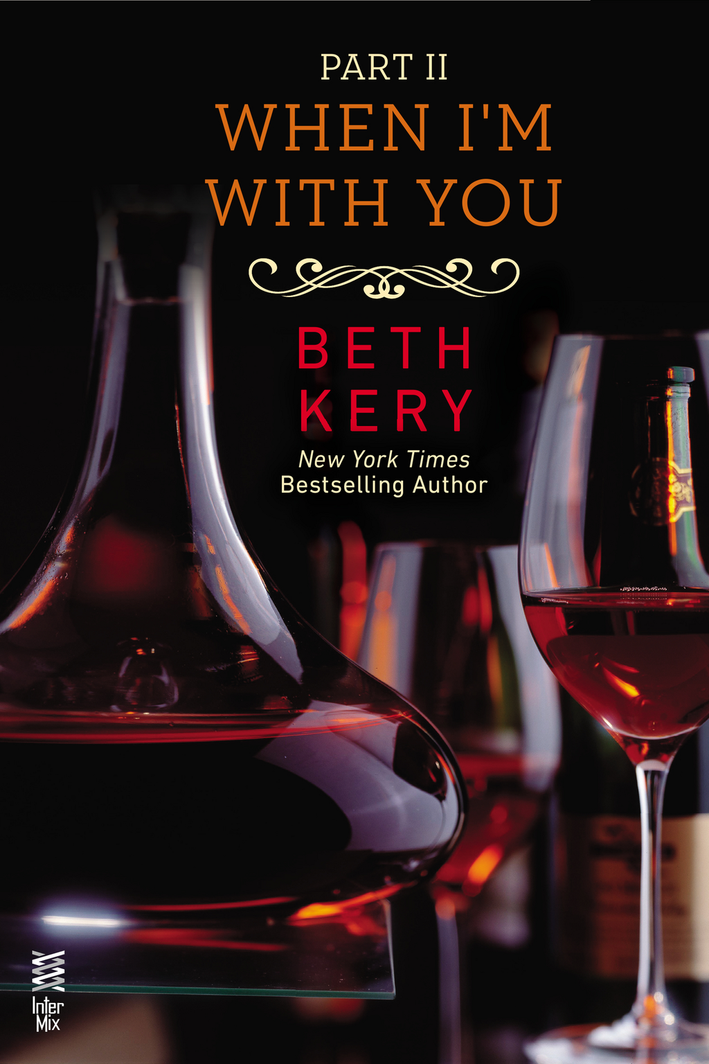 When I'm With You Part II By: Beth Kery