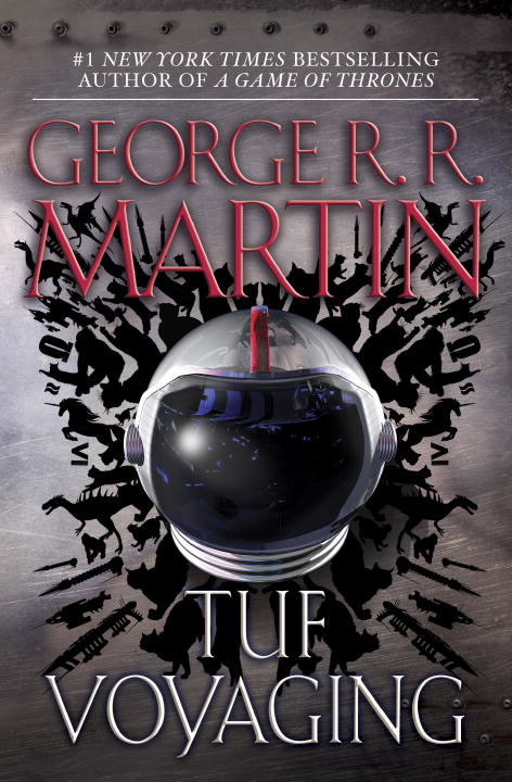 Tuf Voyaging By: George R.R. Martin
