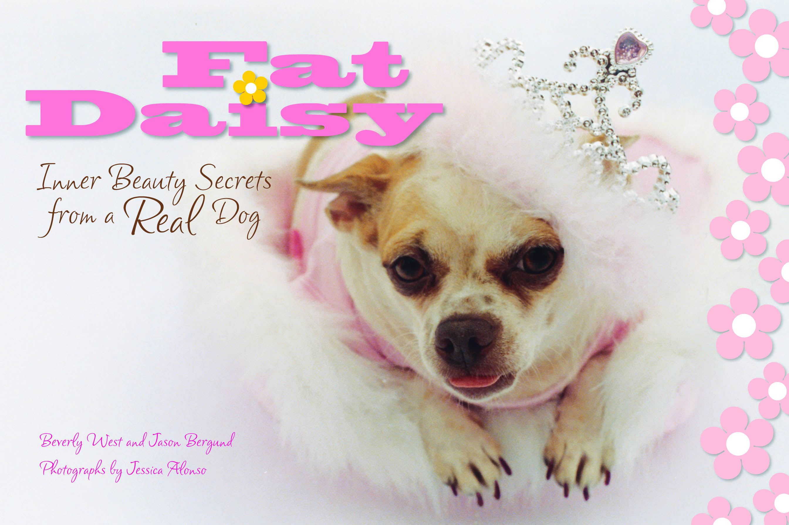 Fat Daisy: Inner Beauty Secrets from a Real Dog